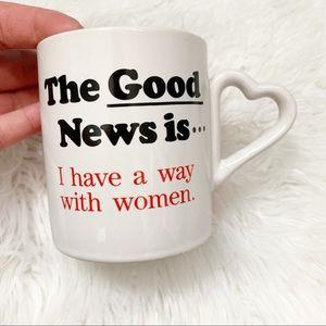 Vintage Good News Bad News Way with Women Mug